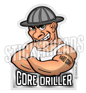 Core Driller  Hard Core  -  Core Driller Drilling Sticker