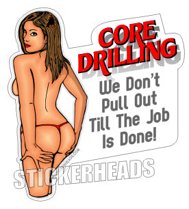 We Don't Pull Out Till Job Is Done - Sexy Chick -  Core Driller Drilling Sticker