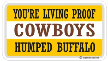 Cowboys Humped Buffalo  - Attitude Sticker