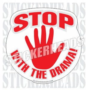 Stop With The Drama - Funny Sticker