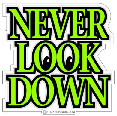 Never Look Down - Roofer Roofers Roofing  -  Sticker