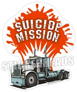 Suicide Mission Semi Truck - Teamsters Trucker Trucking Sticker