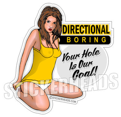 Your Hole Is Our Goal - Sexy Chick -  Directional Driller Drilling Boring Sticker - Custom Text -  Directional Driller Drilling Boring Sticker