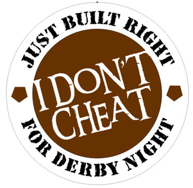 Built Right For Derby Night Don't Cheat - Demo Demolition Derby Sticker