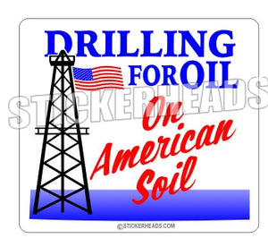 Drilling For Oil American Soil -  Oilfield Oil Patch Driller Drilling - Sticker