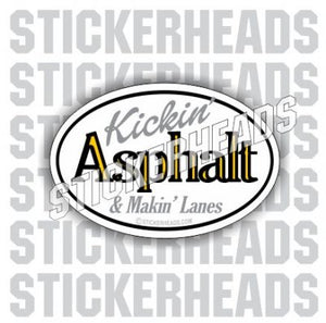 Kickin' Asphalt - Makin Lanes - Oval - Asphalt Pavement Road Construction  - Sticker