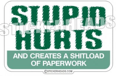 Stupid Hurts and create a shit load of PAPERWORK - Work Job Sticker