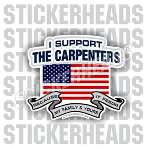 I Support The Carpenters - USA Flag  - Carpenter Sticker