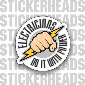 Electricians Do It With POWER - Fist With Electric Bolt  - IBEW  Electrical Electric Sticker