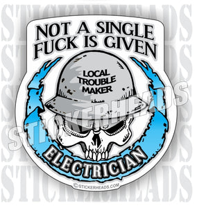 Not A Single Fuck Is Given Electrician - Skull & Banner -  IBEW Electrical Electric Sticker