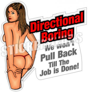 We Won't Pull Back Till the JOB IS DONE  - Sexy Chick - Drilling Head -  Directional Driller Drilling Boring Sticker