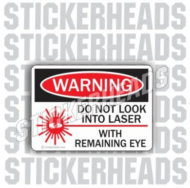 Warning Do Not Look Into Laser With Remaining Eye  - Work Job Sticker