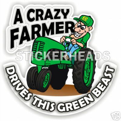 JD Crazy Farmer Green Beast -Tractor Truck  Farm Diesel Sticker