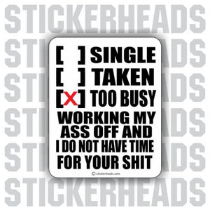 Single Take Too Busy  - Funny Sticker