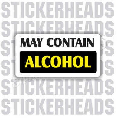 May Contain Alcohol  Drinking Drunk  - Coffee Tumbler Sticker