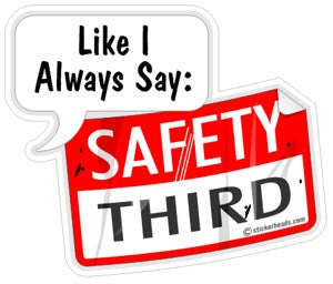 Safety Third  - Work Job Sticker