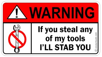 Warning Steal Any Of My Tools I'll Stab You  -  Mechanic Mechanics Sticker