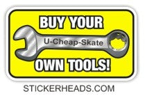 Buy Your Own Tools  -  Mechanic Mechanics Sticker