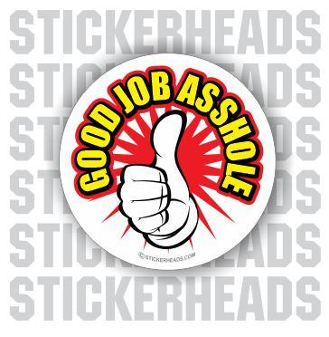 Good Job Asshole Thumbs up - Funny Sticker
