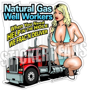 Help In The Hole - Natural Gas Well Frac Frac'er Fracing  - Sexy Chick - Sticker