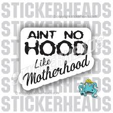 Ain't No Hood Like MOTHERHOOD - Coffee Tumbler Sticker