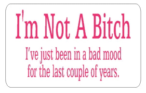 Not A Bitch Bad Mood  - Attitude Sticker