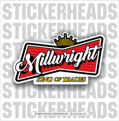 King Of Trades - Millwright Millwrights -  Sticker
