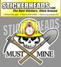Must Mine - Skull With crossed Shovel Pick Axe - Coal Miners Mining Sticker