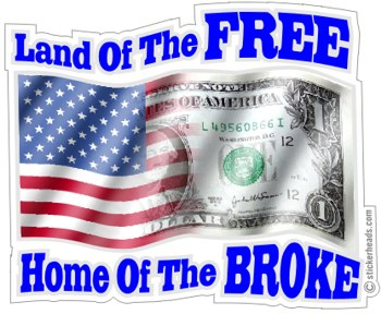 Land Of The Free Home of The Broke - USA Flag Patriotic - Funny Sticker