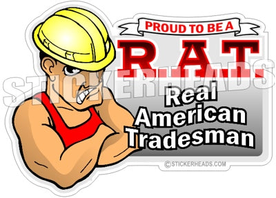 R.A.T.  Real American Tradesman  - Work Job Sticker