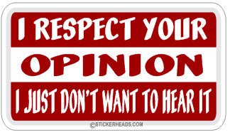 Respect Your Opinion  - Attitude Sticker
