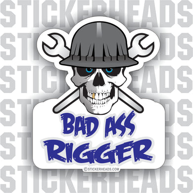 Bad Ass Skull  - Rigger Riggers Sticker
