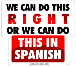 We Can Do This Right Of In Spanish - Funny  Sticker