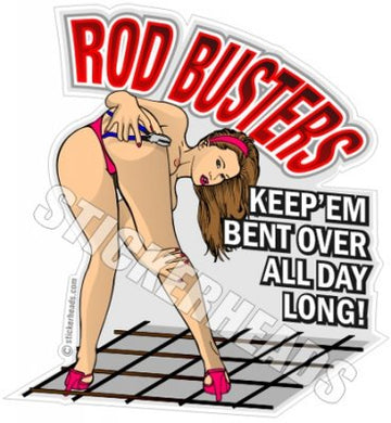 RODBUSTER - Keep'em Bent Over All Day Long  Rodbuster Sticker