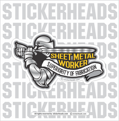 KNIGHT SUPERIORITY OF FABRICATION  - Sheet Metal Workers Sticker