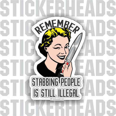 Remember Stabbing People is Still illegal - 1950's woman with knife - Work Job funny  - Sticker
