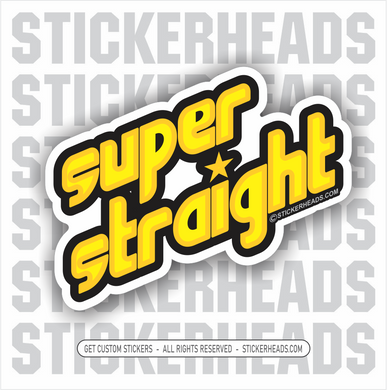 Super Straight -  Funny Work Sticker