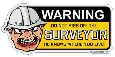 Don't Piss Off The  - Surveyors Survey Stickers