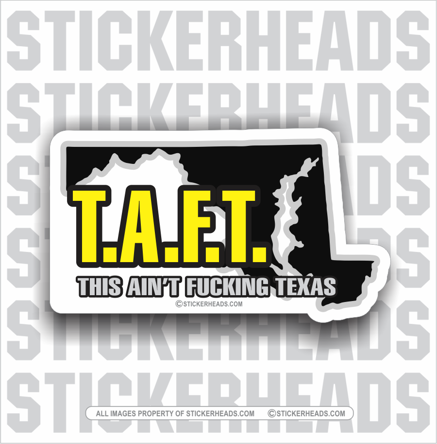 T.A.F.T.  TAFT Maryland or your state  - Pipe Line Pipeliner -  union work misc Sticker