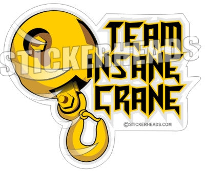 Team Insane Crane - Ball & Hook -  Crane Operator Sticker