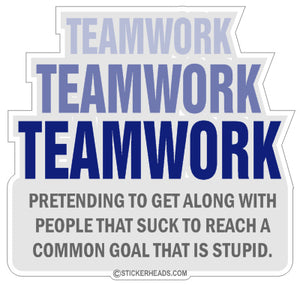 Teamwork Pretending to get along with people  - Work Job Sticker