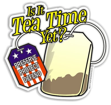 Tea Time Yet?   - Gun Patriotic Sticker