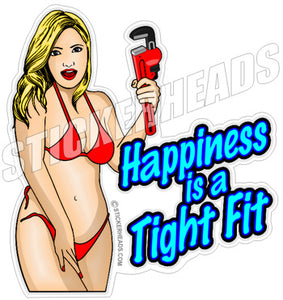 Happiness is a TIGHT Fit Sexy Chick  -  Pipefitters  Plumbers Sticker