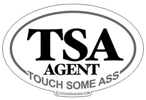 TSA - Touch Some Ass - Funny Sticker