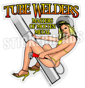 TUBE WELDERS - Masters of Moltel Metal  - welding weld sticker