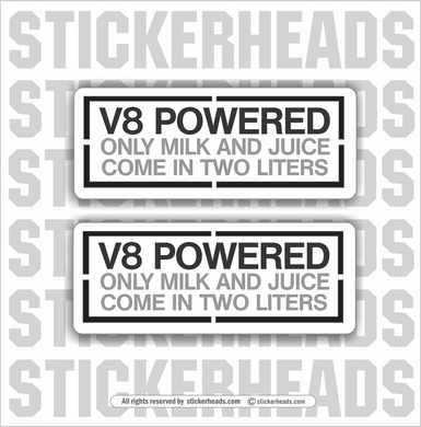 V8 POWERED - Only Milk and Juice come in 2 Liters -  Tractor Truck Diesel Sticker