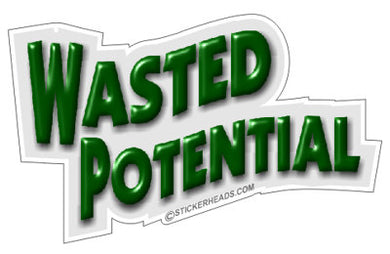 Wasted Potential - Marijuana  Pot High Life - Funny Sticker