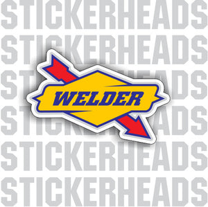 OLD SKOOL SCHOOL - WELDERs   - gas welding weld sticker