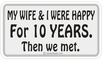 Wife & I Happy For 10 Years - Attitude Sticker