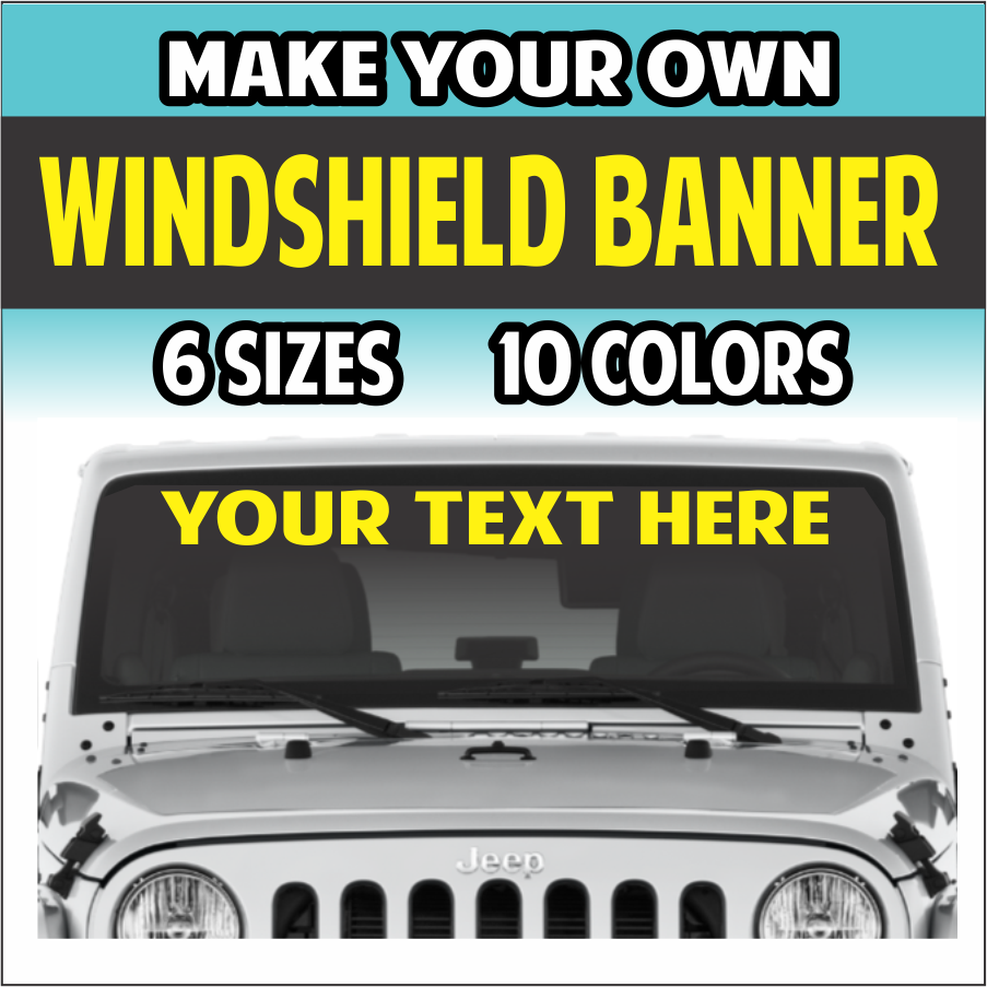 Automotive Windshield Banner  -  Make Your Own Sticker